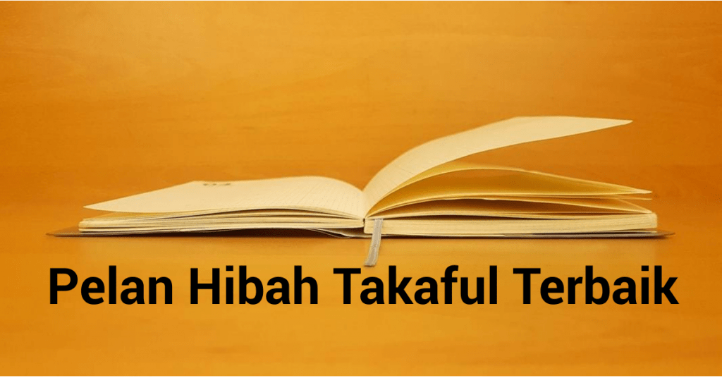 5 Tips Memilih Pelan Hibah Takaful Terbaik Ezy Takaful