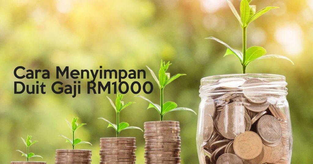 Cara Menyimpan Duit Gaji RM1000
