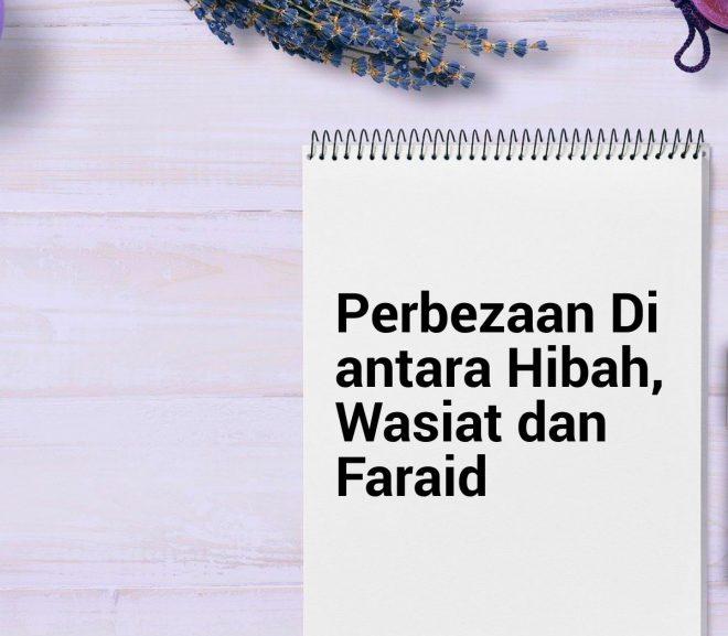 Perbezaan Di antara Hibah, Wasiat dan Faraid