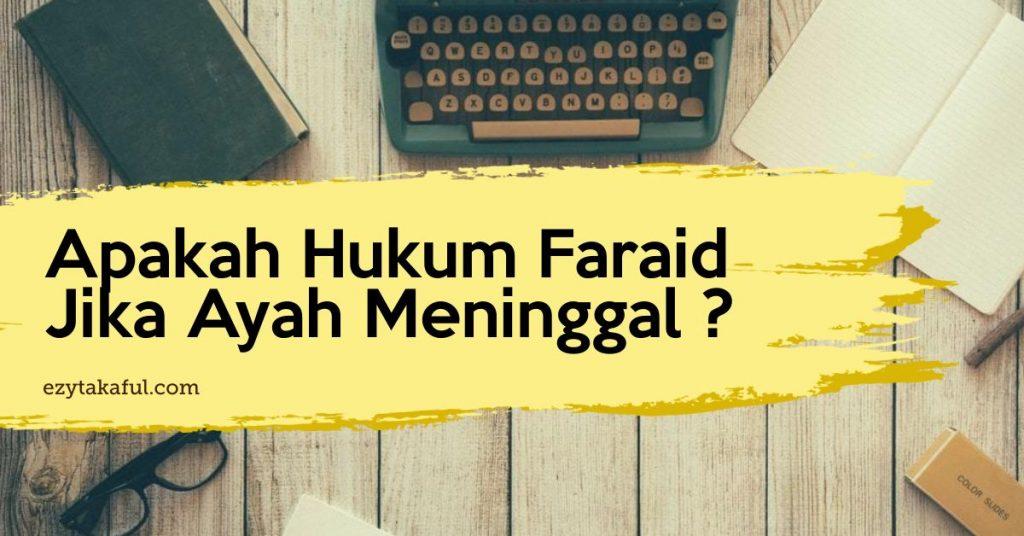 Hukum Faraid Jika Ayah Meninggal