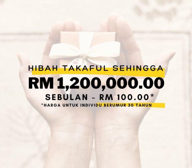 Hibah Berganda Takaful Sehingga RM1.2 juta RM100 sebulan
