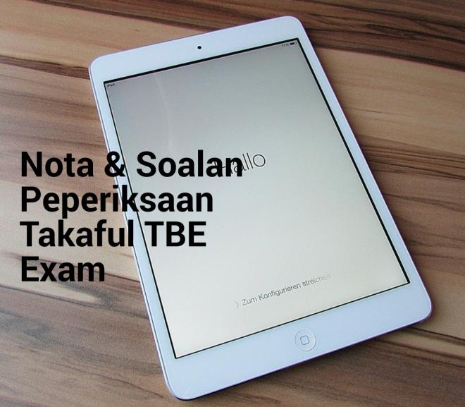 Nota & Soalan Peperiksaan Takaful TBE Exam
