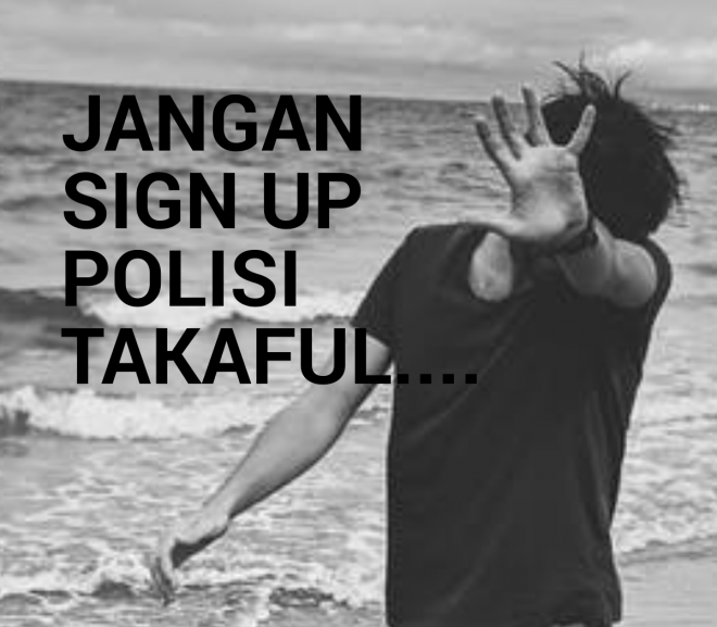 Jangan Sign Up Polisi Takaful…