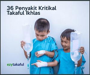 Perlindungan 36 Penyakit Kritikal Takaful Ikhlas